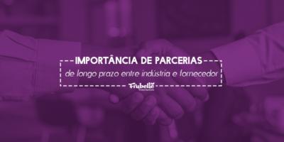 A-importância-de-parcerias-de-longo-prazo-entre-indústria-e-fornecedor