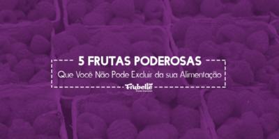 Frubelle—10-09—5-Frutas-Poderosas-Que (2)