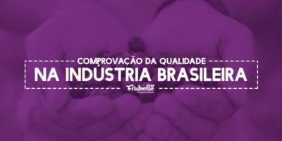 22-10-Comprovação-da-Qualidade-na-Indústria-Brasileira
